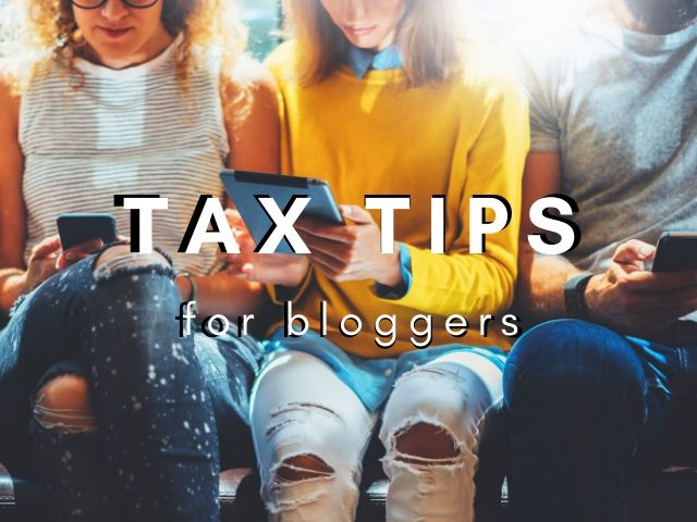 Tax Deductions and tips for bloggers and influencers and youtubers